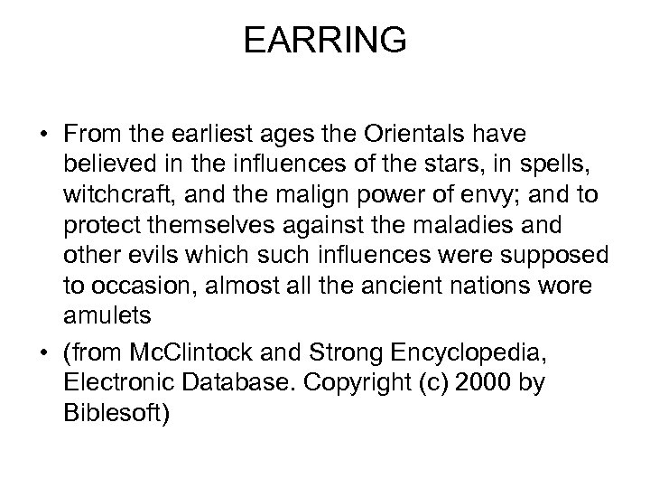 EARRING • From the earliest ages the Orientals have believed in the influences of