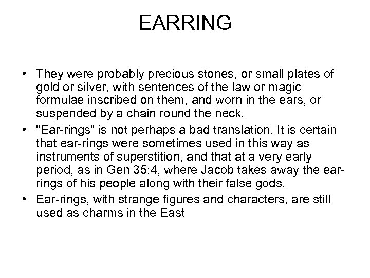 EARRING • They were probably precious stones, or small plates of gold or silver,