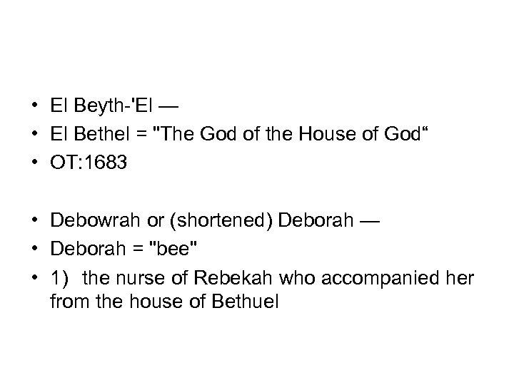 • El Beyth-'El — • El Bethel =