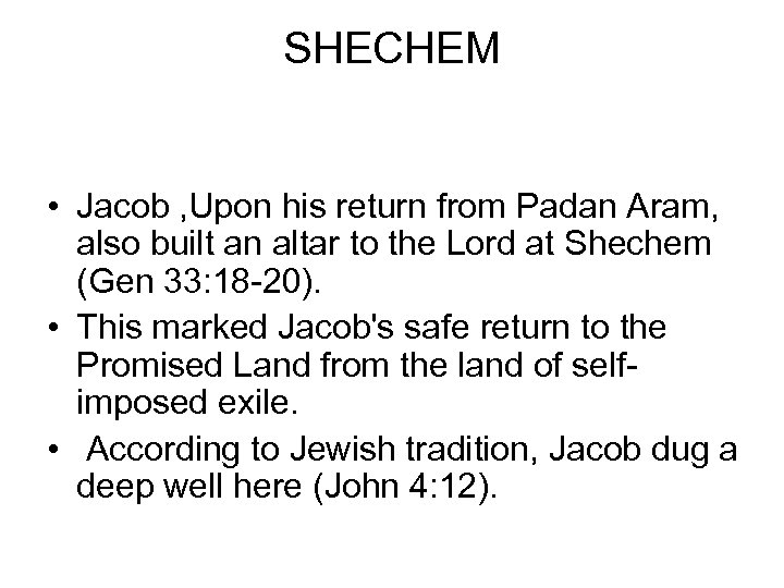 SHECHEM • Jacob , Upon his return from Padan Aram, also built an altar