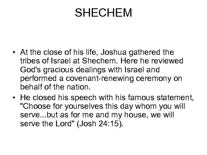 SHECHEM • At the close of his life, Joshua gathered the tribes of Israel