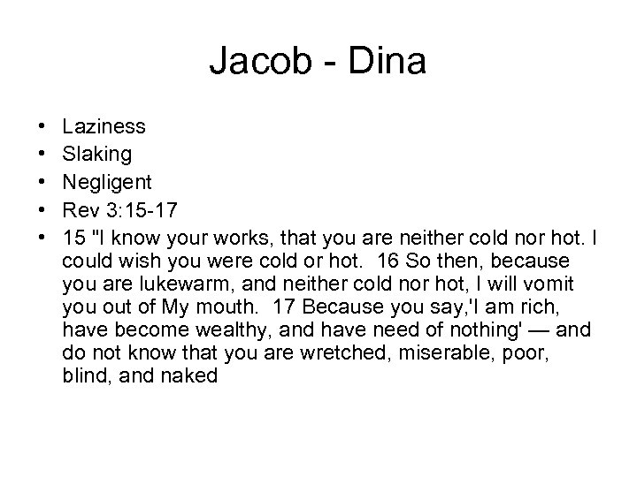 Jacob - Dina • • • Laziness Slaking Negligent Rev 3: 15 -17 15