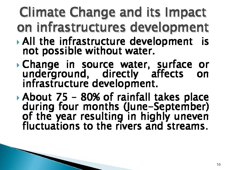 Climate Change and its Impact on infrastructures development All the infrastructure development is not
