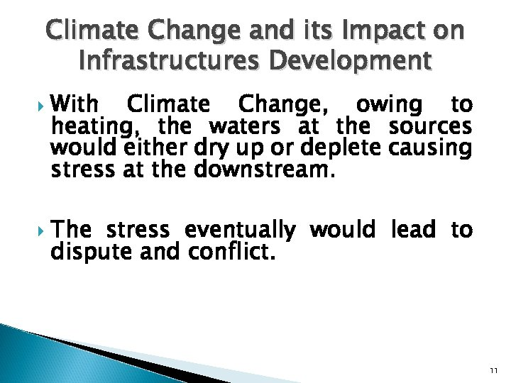 Climate Change and its Impact on Infrastructures Development With Climate Change, owing to heating,