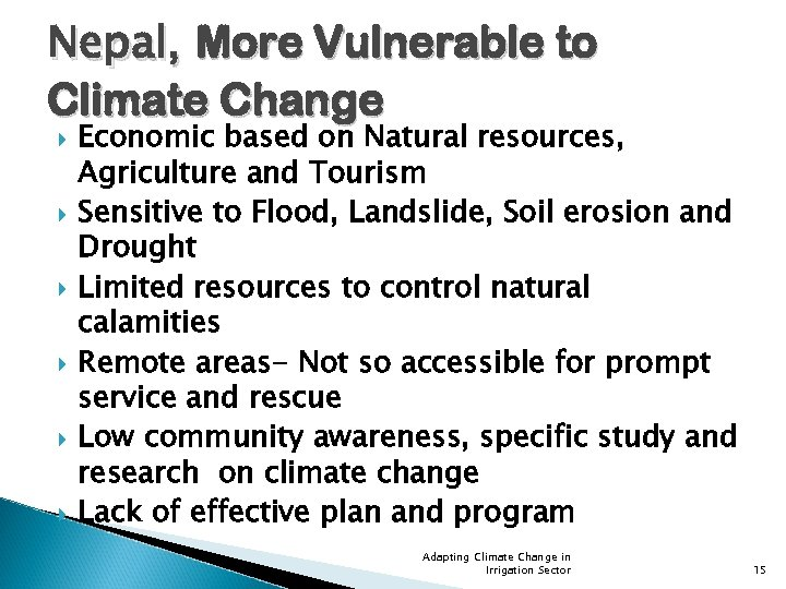 Nepal, More Vulnerable to Climate Change Economic based on Natural resources, Agriculture and Tourism