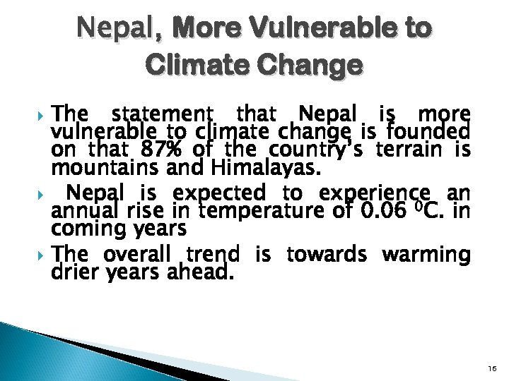 Nepal, More Vulnerable to Climate Change The statement that Nepal is more vulnerable to