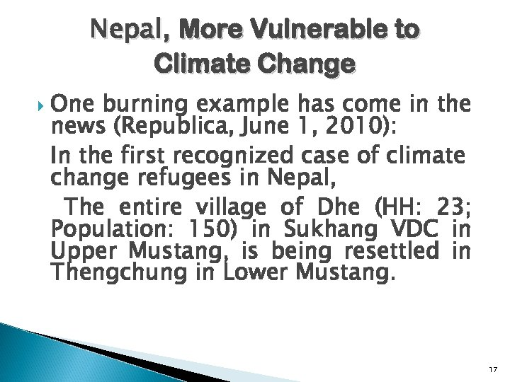 Nepal, More Vulnerable to Climate Change One burning example has come in the news
