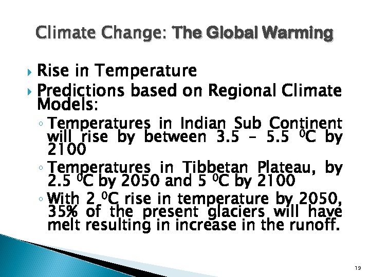 Climate Change: The Global Warming Rise in Temperature Predictions based on Regional Climate Models: