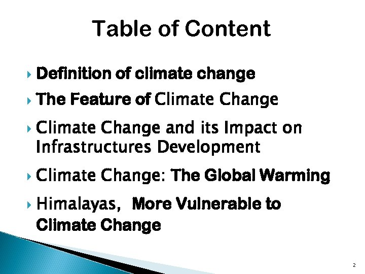 Table of Content Definition of climate change The Feature of Climate Change and its
