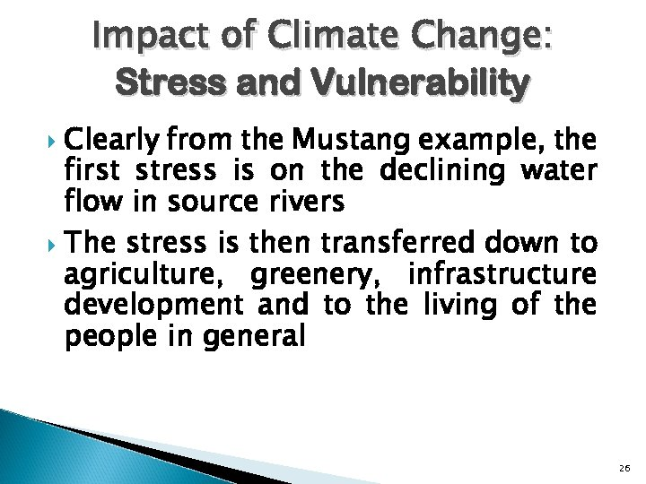 Impact of Climate Change: Stress and Vulnerability Clearly from the Mustang example, the first