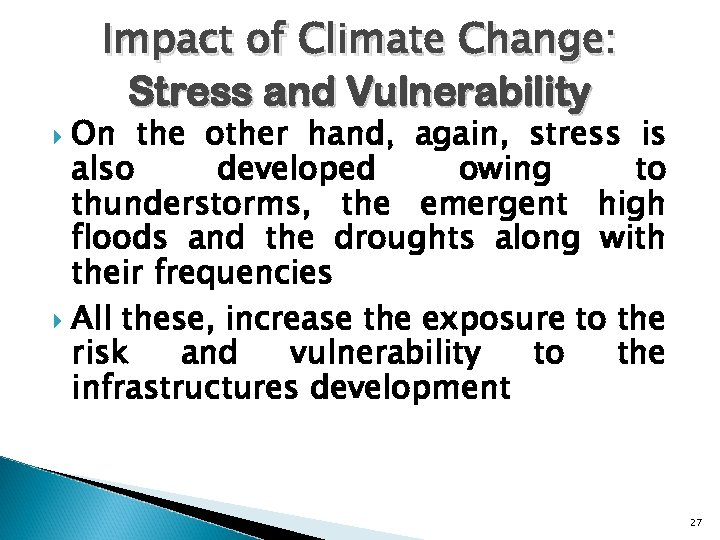 Impact of Climate Change: Stress and Vulnerability On the other hand, again, stress is