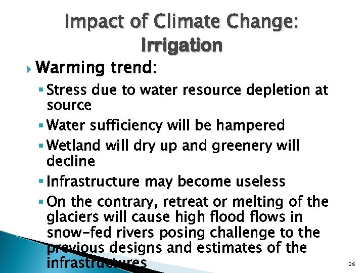 Impact of Climate Change: Irrigation Warming trend: § Stress due to water resource depletion