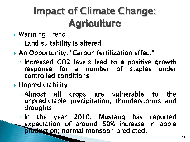 Impact of Climate Change: Agriculture Warming Trend ◦ Land suitability is altered An Opportunity: