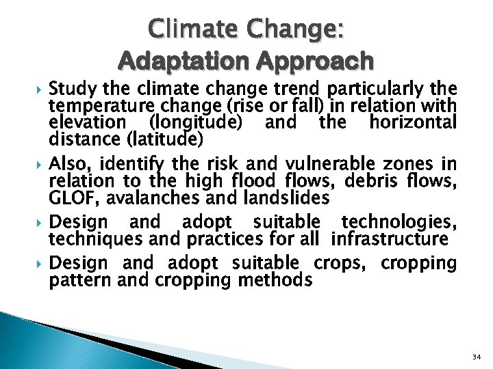 Climate Change: Adaptation Approach Study the climate change trend particularly the temperature change (rise