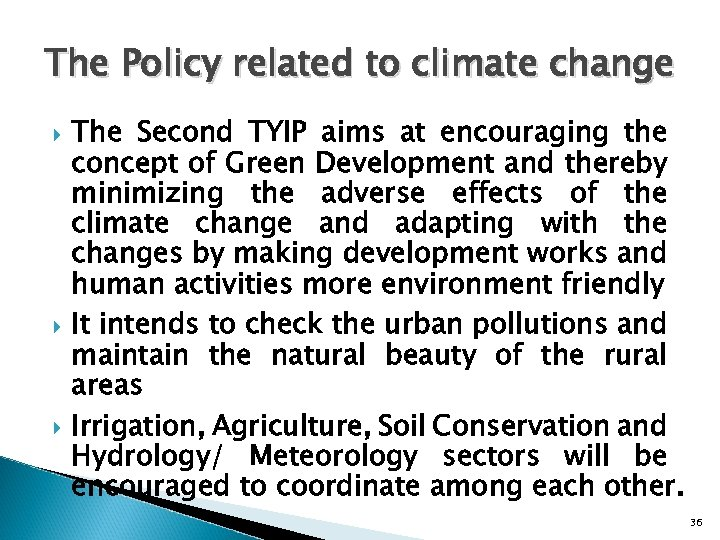 The Policy related to climate change The Second TYIP aims at encouraging the concept
