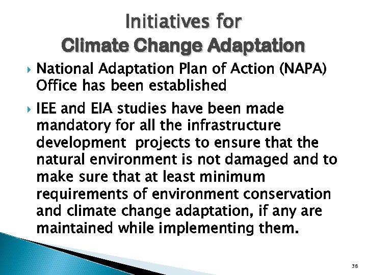 Initiatives for Climate Change Adaptation National Adaptation Plan of Action (NAPA) Office has been
