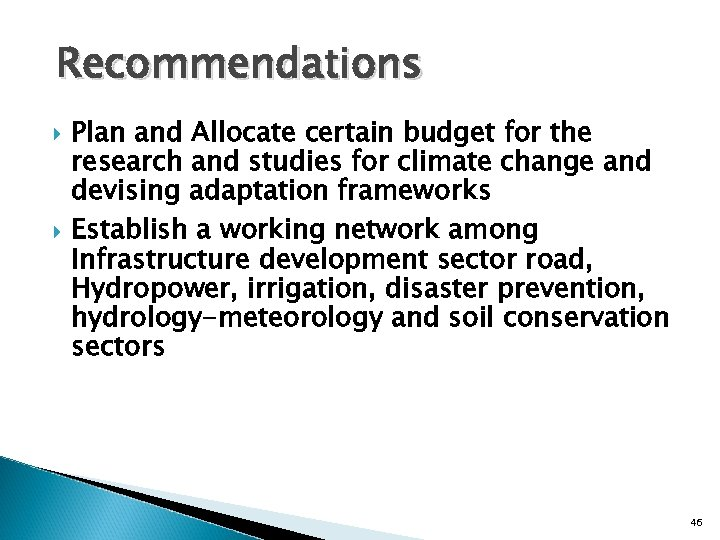Recommendations Plan and Allocate certain budget for the research and studies for climate change