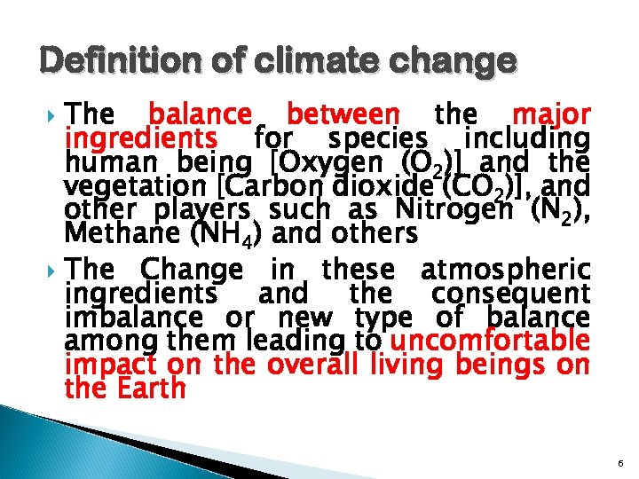 Definition of climate change The balance between the major ingredients for species including human