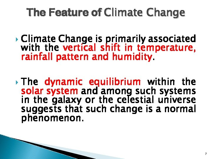 The Feature of Climate Change is primarily associated with the vertical shift in temperature,
