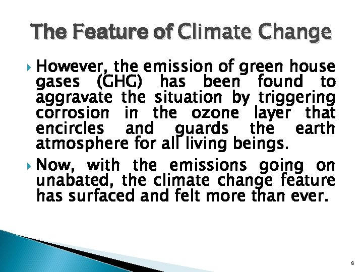 The Feature of Climate Change However, the emission of green house gases (GHG) has