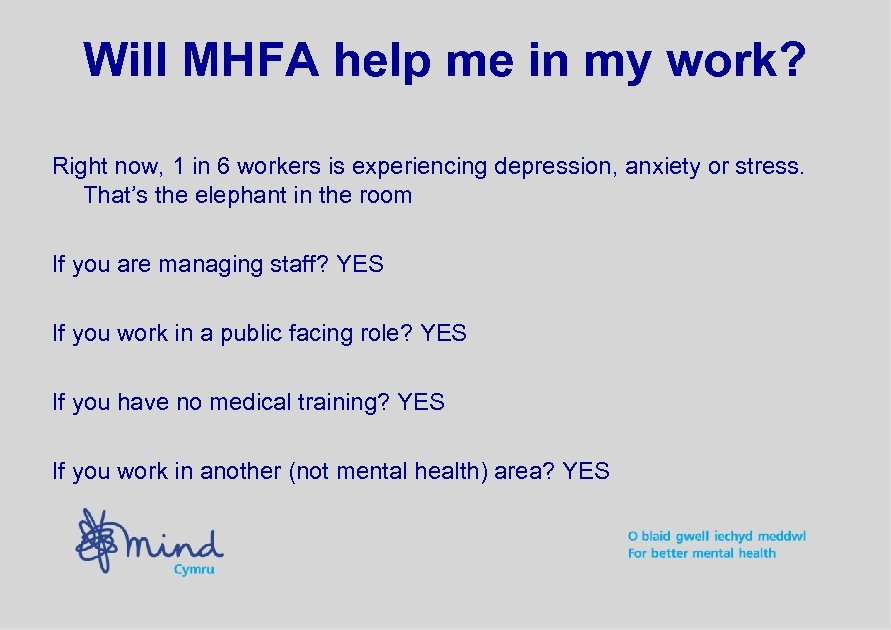 Will MHFA help me in my work? Right now, 1 in 6 workers is