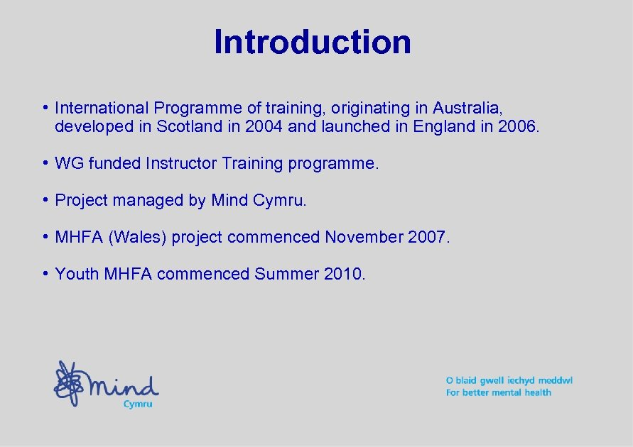 Introduction • International Programme of training, originating in Australia, developed in Scotland in 2004