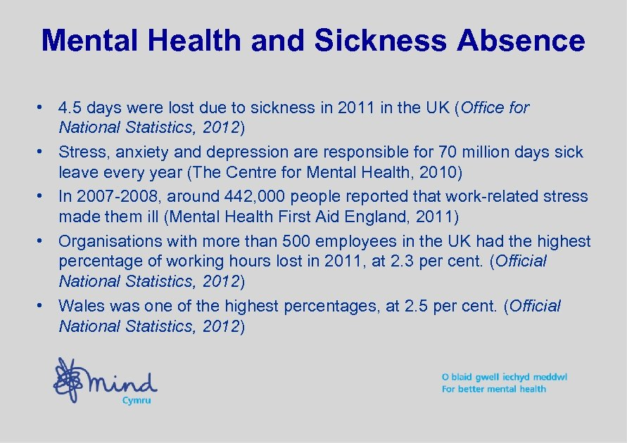 Mental Health and Sickness Absence • 4. 5 days were lost due to sickness
