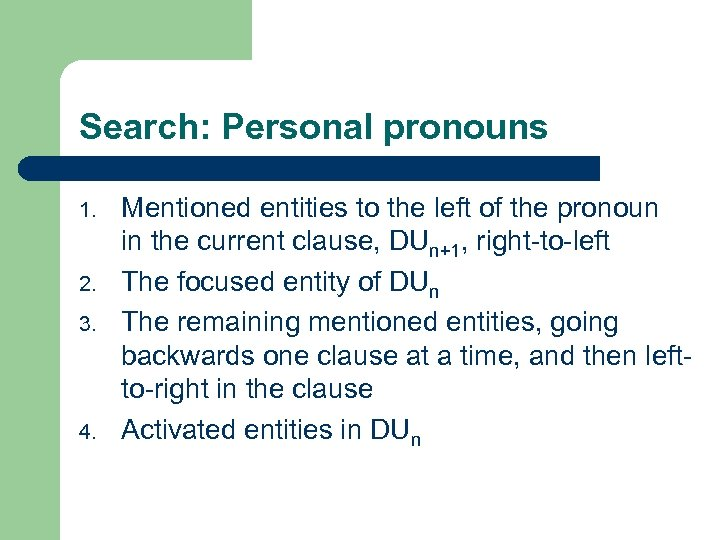 Search: Personal pronouns 1. 2. 3. 4. Mentioned entities to the left of the