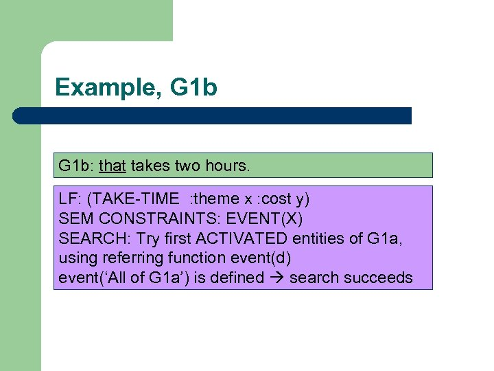 Example, G 1 b: that takes two hours. LF: (TAKE-TIME : theme x :