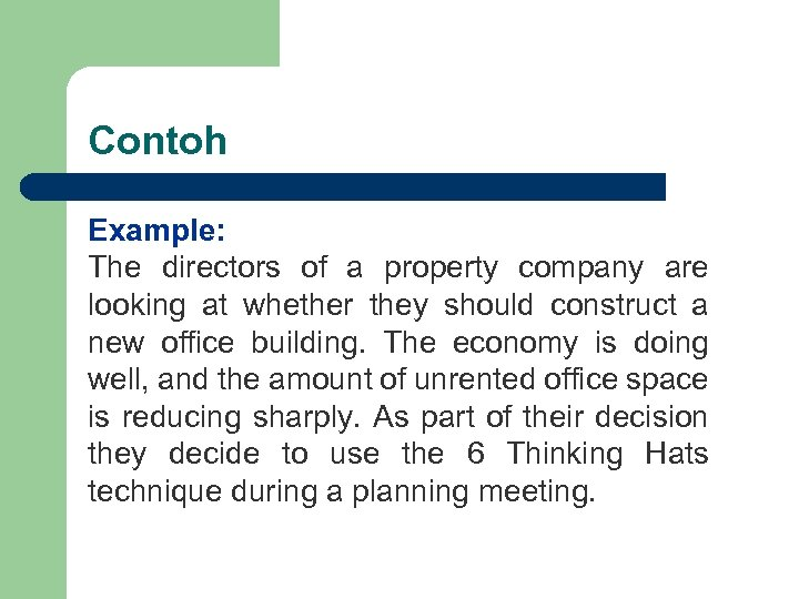 Contoh Example: The directors of a property company are looking at whether they should