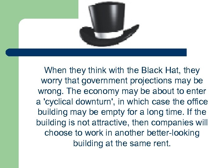 When they think with the Black Hat, they worry that government projections may be