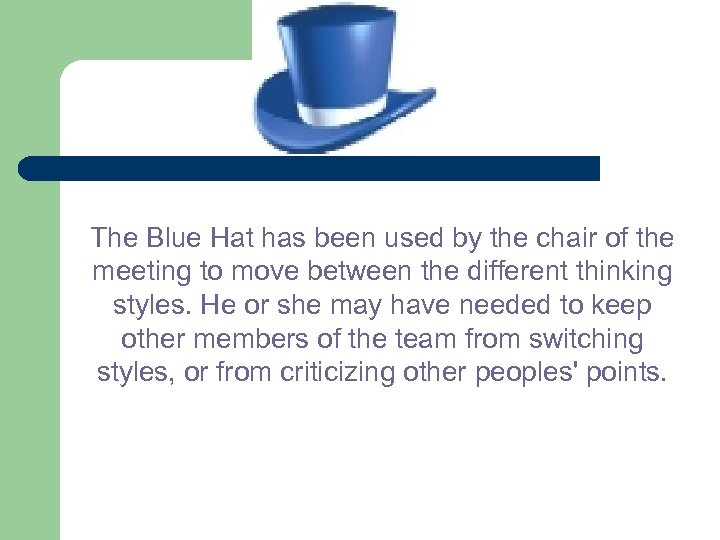The Blue Hat has been used by the chair of the meeting to move