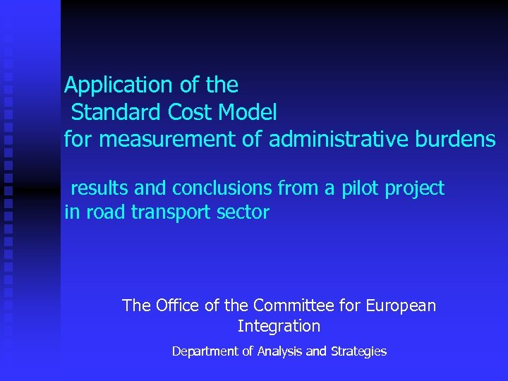Application of the Standard Cost Model for measurement of administrative burdens results and conclusions