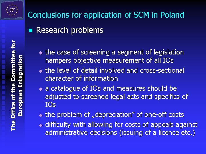 Conclusions for application of SCM in Poland The Office of the Committee for European