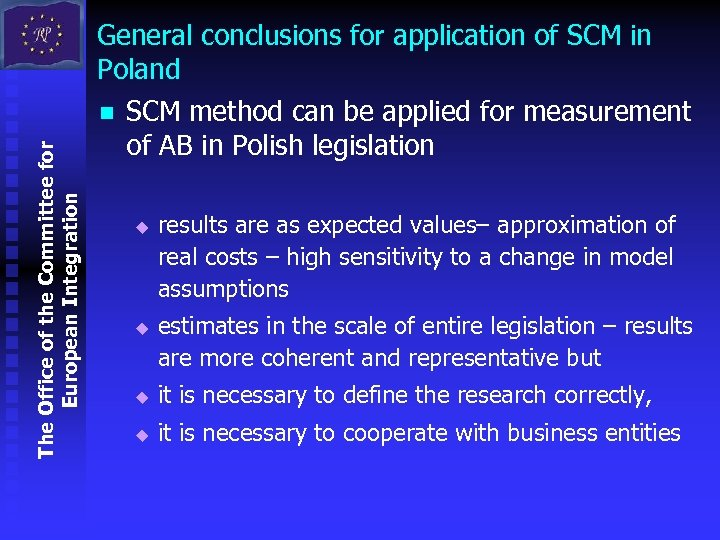 General conclusions for application of SCM in Poland The Office of the Committee for