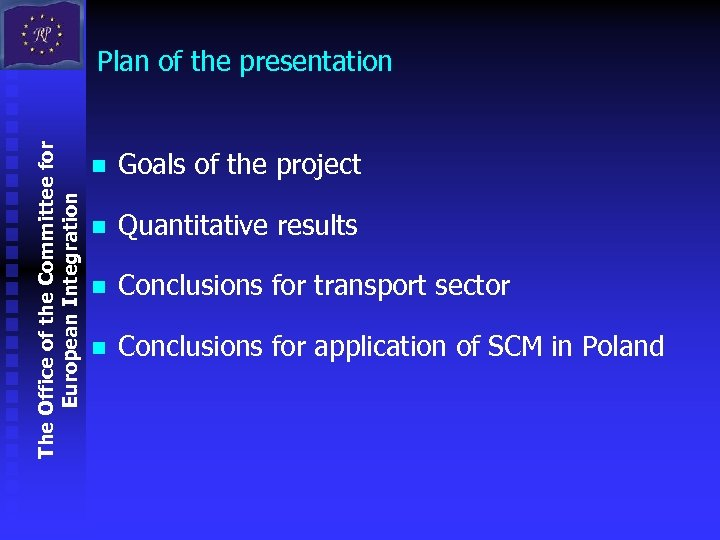 The Office of the Committee for European Integration Plan of the presentation n Goals