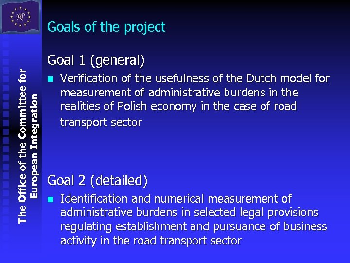 Goals of the project The Office of the Committee for European Integration Goal 1