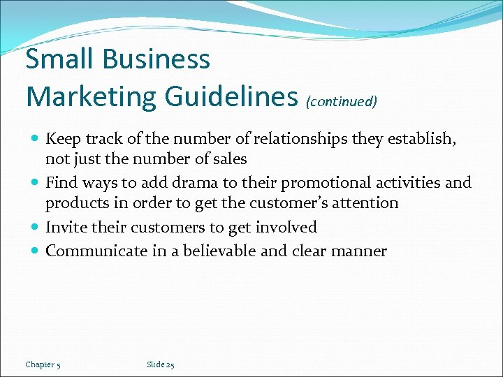 Small Business Marketing Guidelines (continued) Keep track of the number of relationships they establish,