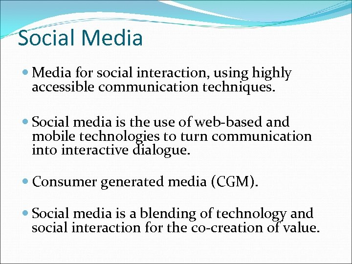 Social Media for social interaction, using highly accessible communication techniques. Social media is the