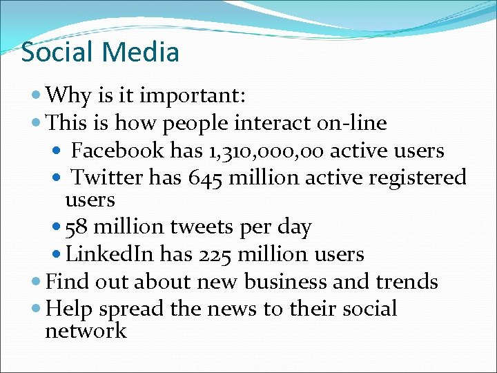 Social Media Why is it important: This is how people interact on-line Facebook has