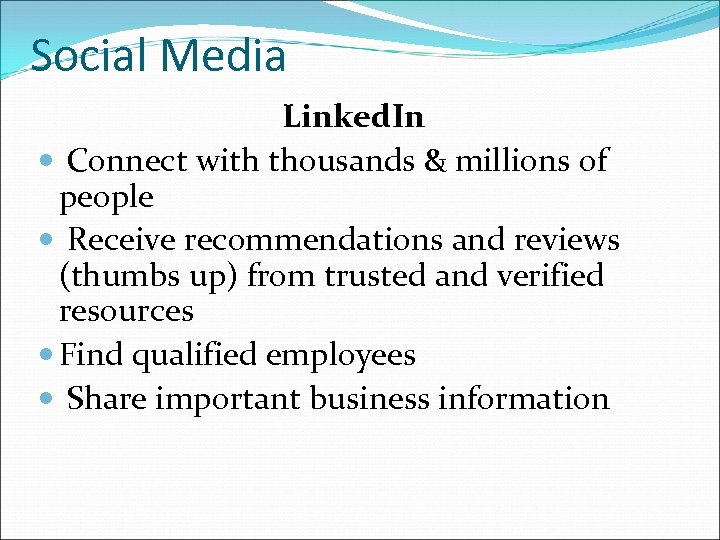Social Media Linked. In Connect with thousands & millions of people Receive recommendations and
