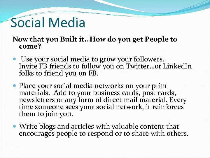 Social Media Now that you Built it…How do you get People to come? Use