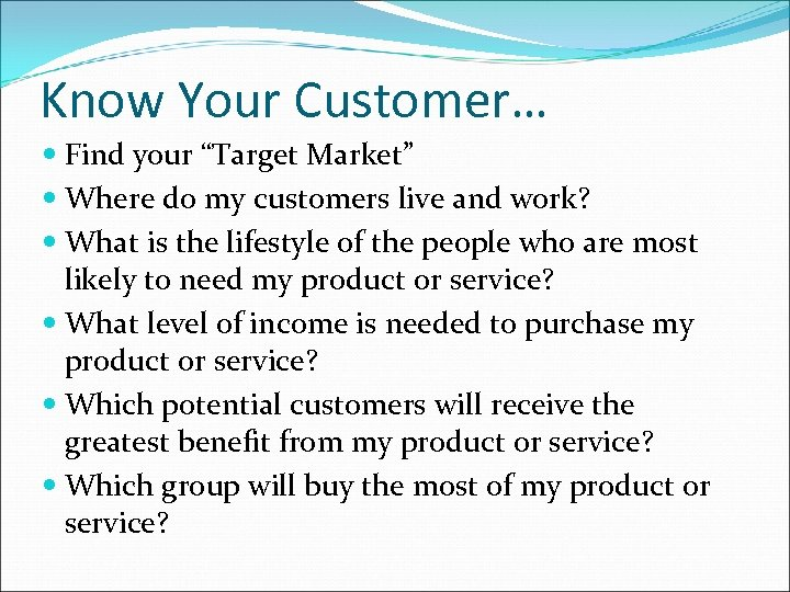 "Know Your Customer… Find your ""Target Market"" Where do my customers live and work?"