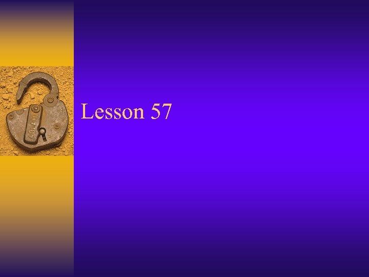 Lesson 57