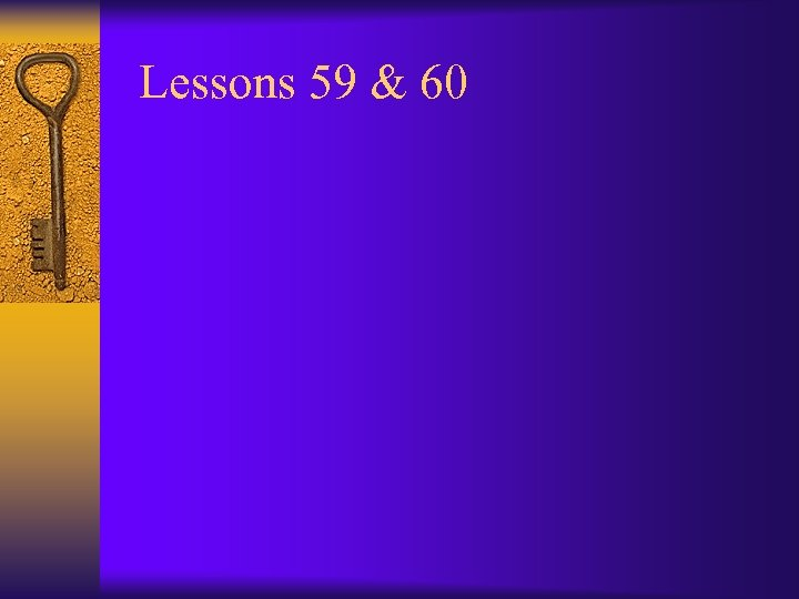 Lessons 59 & 60
