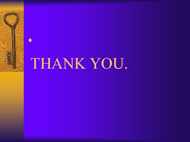 ¨ THANK YOU.