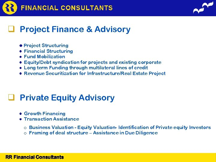 Project Finance & Advisory Project Structuring Financial Structuring Fund Mobilization Equity/Debt syndication for