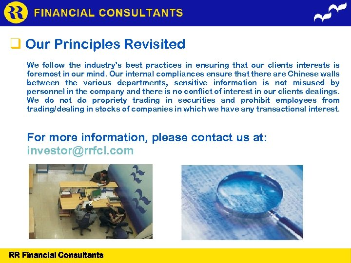 Our Principles Revisited We follow the industry's best practices in ensuring that our