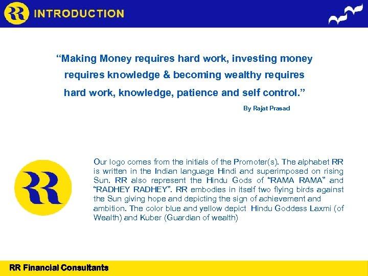 """Making Money requires hard work, investing money requires knowledge & becoming wealthy requires hard"