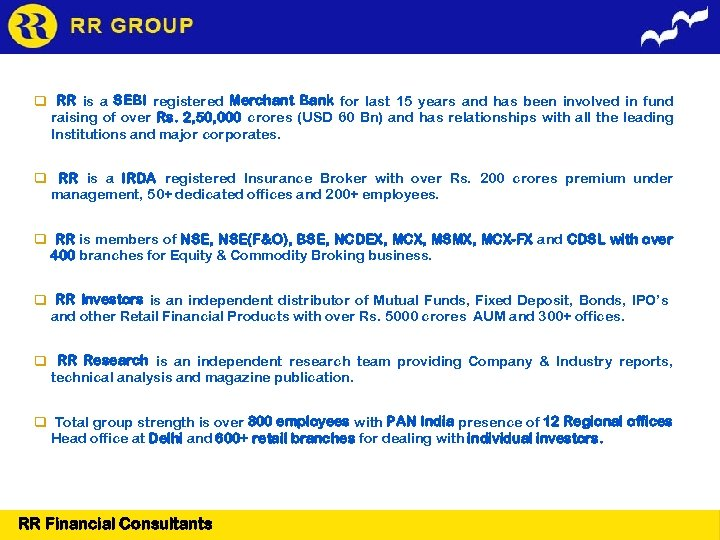 RR is a SEBI registered Merchant Bank for last 15 years and has
